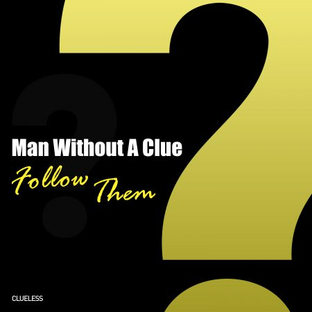 cover follow them by man without a clue